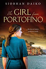 The Girl from Portofino (Girls from the Italian Resistance: Heart-breaking page-turners, based on actual events in Italy during World War 2) Kindle Edition