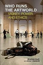 Who Runs the Artworld: Money, Power and Ethics (English Edition)