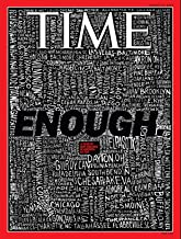 Time Magazine (August 19, 2019) Enough. A Year of Gun Violence in America So Far