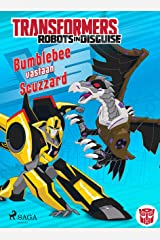 Transformers - Robots in Disguise - Bumblebee vastaan Scuzzard (Finnish Edition) Kindle Edition