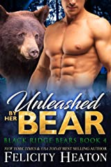 Unleashed by her Bear (Black Ridge Bears Shifter Romance Series Book 4) Kindle Edition