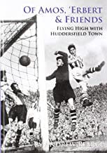Of Amos, 'Erbert & Friends: Flying High With Huddersfield Town