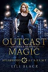 Outcast Magic: Summer Season (Spearwood Academy Book 2) Kindle Edition