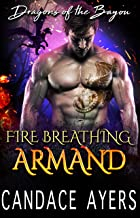 Fire Breathing Armand (Dragons of the Bayou Book 5)
