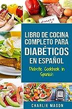 LIBRO DE COCINA COMPLETO PARA DIABÉTICOS En Español /...