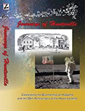 Journeys of Huntsville: Celebrating the Bicentennial of Alabama and the 50th Anniversary of the Moon Landing (English Edit...