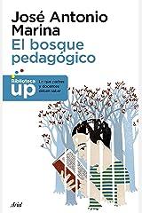 El bosque pedagógico: y cómo salir de él (Biblioteca UP) (Spanish Edition) Format Kindle