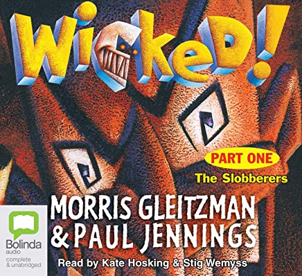 Wicked! Part 1: The Slobberers