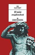El Món Resplendent (Llibres Anagrama)