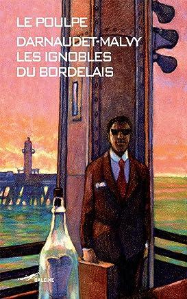 Les Ignobles du bordelais (Le Poulpe t. 272) (French Edition)