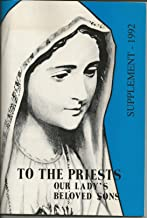 To the Priest Our Lady's Beloved Son: 1992 Supplement