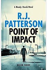 Point of Impact (A Brady Hawk Novel Book 3) Kindle Edition