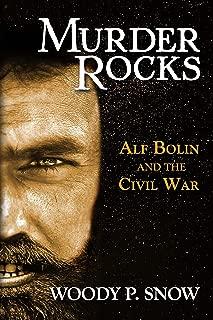 Murder Rocks: Alf Bolin and the Civil War