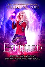 Expelled: A Paranormal Magical Academy Love Story (Miss Primm's Academy for Wayward Witches Book 3)