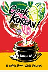 Cook Korean!: A Comic Book with Recipes [A Cookbook] Kindle Edition