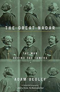 Great Nadar: The Man Behind the Camera