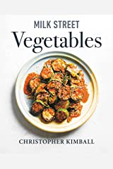 Milk Street Vegetables: 250 Bold, Simple Recipes for Every Season Kindle Edition