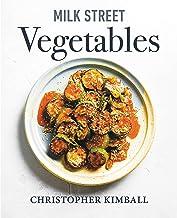 Milk Street Vegetables: 250 Bold, Simple Recipes for Every Season
