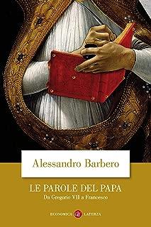 Le parole del papa: Da Gregorio VII a Francesco (Italian Edition)