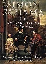 Embarrassment of Riches: An Interpretation of Dutch Culture in the Golden Age