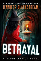 Betrayal (Blood Trails Book 7) Kindle Edition