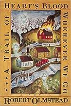 A Trail of Heart's Blood Wherever We Go: A Novel