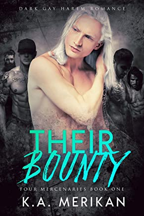 Their Bounty (Dark Gay Harem Contemporary Romance) (Four Mercenaries Book 1) (English Edition)