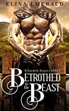 Betrothed to the Beast: A Scottish Medieval Historical Romance (Reformed Rogues Book 1)