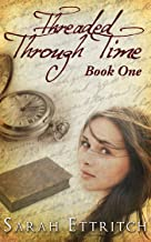 Threaded Through Time, Book One (English Edition)