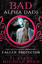 Fallen Protector (BAD Bad Alpha Dad/PRA/Fallen Angel Crossover Book 1)