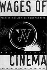 Wages of cinema: Film in Philippine perspective Paperback