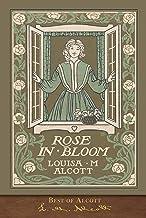Best of Alcott: Rose in Bloom (Illustrated)