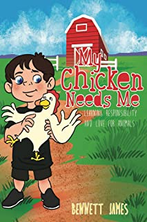 My Chicken Needs Me: Learning responsibility and love for an