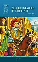 Viajes y aventuras de Marco Polo (Ariel Juvenil Ilustrada nº 55)