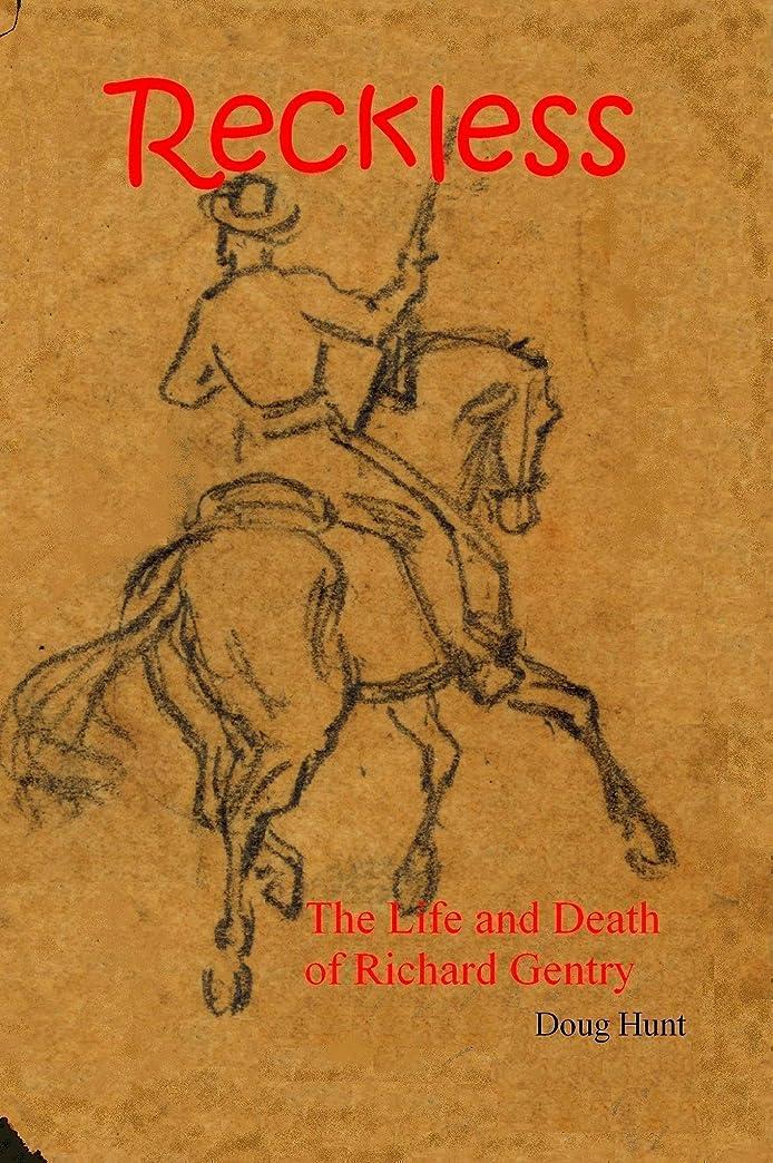 生き残り粘性の愛撫Reckless: The Life and Death of Richard Gentry (English Edition)