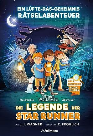 Die Legende der Star Runner Ein Tii Tobbson Rätselabenteuer it vielen spannenden Suchbildern Erstleser ab 8 Jahren by Jens I. Wagner