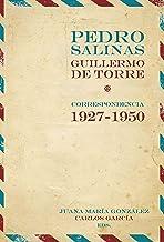 Pedro Salinas, Guillermo de Torre: Correspondencia 1927-1950