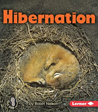 Hibernation (First Step Nonfiction ― Discovering Nature's Cycles)