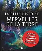 Livres La Belle histoire des merveilles de la Terre PDF