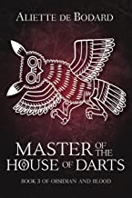 Master of the House of Darts (Obsidian & Blood Book 3)