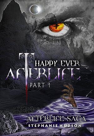 Happy Ever Afterlife Part 1 (Afterlife saga Book 9)