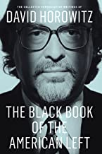 The Black Book of the American Left: The Collected Conservative Writings of David Horowitz (My Life and Times 1)