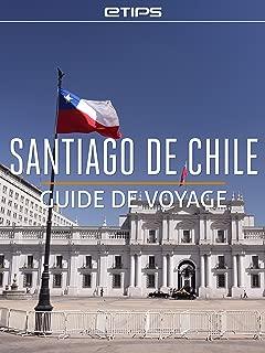 Santiago de Chile Guide de Voyage (French Edition)