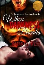 When Darkness Breaks (The Underground Guardians Book 1)