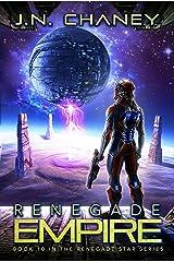 Renegade Empire: An Intergalactic Space Opera Adventure (Renegade Star Book 10) Kindle Edition