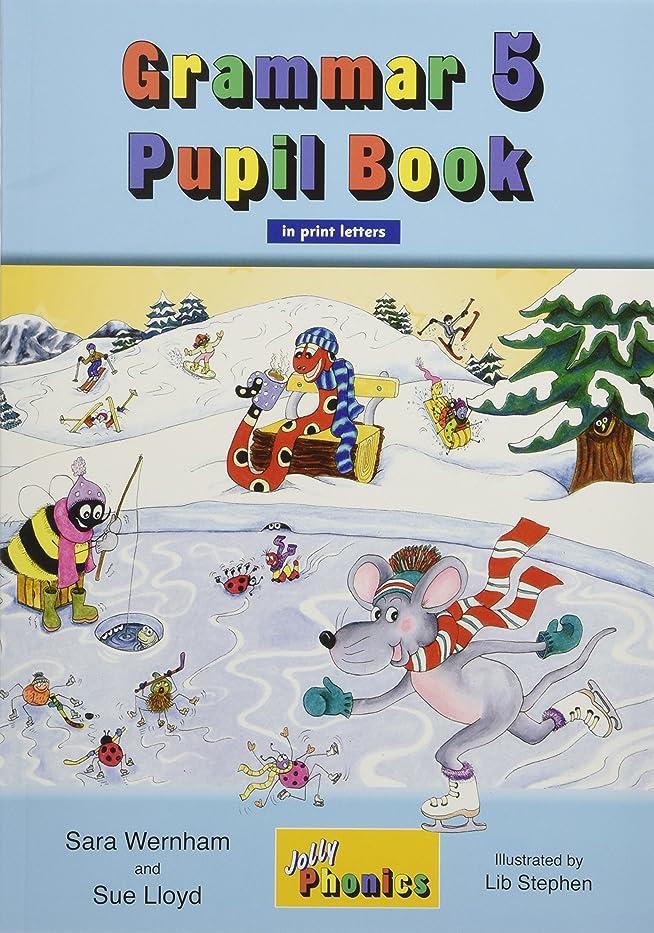 ヒープ軸喜劇Grammar 5 Pupil Book: In Print Letters (British English edition) (Jolly Phonics)