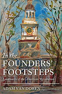 In the Founders' Footsteps: Landmarks of the American Revolution