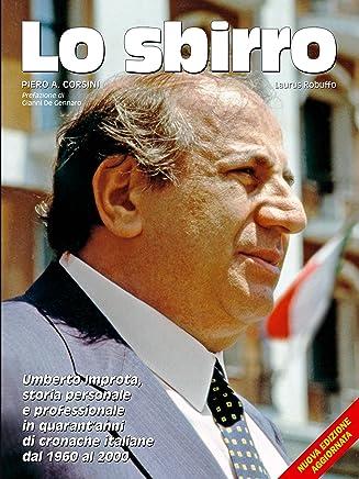 Lo sbirro : Umberto Improta, storia personale e professionale in quarantanni di cronache italiane dal 1960 al 2000