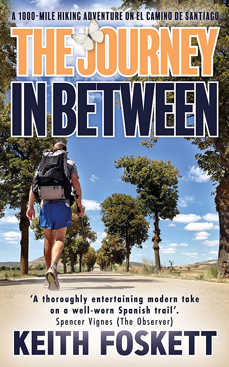 お祝い発表する穀物The Journey in Between: A Thru-Hiking Adventure on El Camino de Santiago (English Edition)