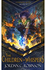 The Children of Whispers (The Eternity Acts Book 2) Kindle Edition